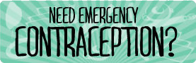 Need Emergency Contraception?